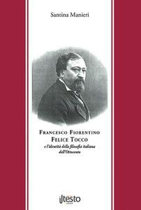 Francesco Fiorentino Felice Tocco e l'identità della filosofia italiana dell'Ottocento