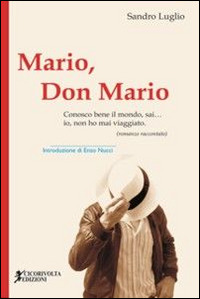 Mario, don Mario (Conosco bene il mondo, sai... io, non ho mai viaggiato) - Luglio Sandro - wuz.it