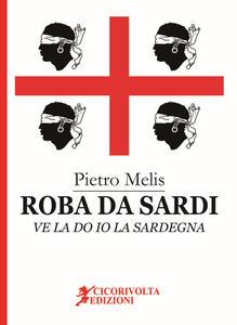Roba da Sardi, ve la do io la Sardegna