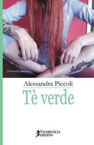 Tè verde - Alessandra Piccoli - copertina