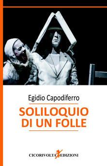 Soliloquio di un folle - Egidio Capodiferro - copertina
