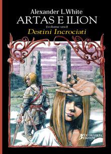 Grandtoureventi.it Artas e Ilion. Vol. 1: Destini incrociati. Image