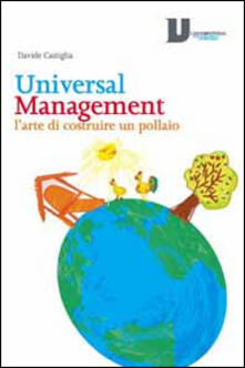 Universal management. L'arte di costruire un pollaio - Davide Castiglia - copertina