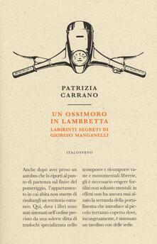 Ristorantezintonio.it Un ossimoro in Lambretta. Labirinti segreti di Giorgio Manganelli Image