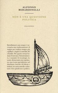 Non è una questione politica - Alfonso Berardinelli - copertina
