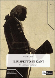 Il rispetto in Kant. Un sentimento particolare - Sonia Cosio - copertina