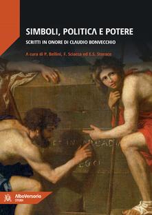 Simboli, politica e potere. Scritti in onore di Claudio Bonvecchio - copertina