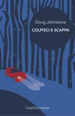 Libro Colpisci e scappa Doug Johnstone