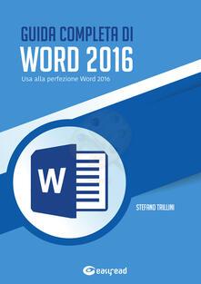 Tegliowinterrun.it Guida completa di Word 2016. Usa alla perfezione Word 2016 Image