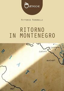 Ritorno in Montenegro - Vittorio Ferorelli - copertina