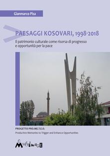 Equilibrifestival.it Paesaggi Kosovari, 1998-2018. Il patrimonio culturale come risorsa di progresso e opportunità per la pace Image