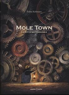 Librisulrazzismo.it Mole Town. La città sotterranea Image