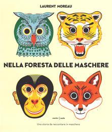Filippodegasperi.it Nella foresta delle maschere. Ediz. illustrata Image