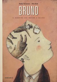 Bruno. Il bambino che imparò a volare - Terranova Nadia Amit Ofra - wuz.it