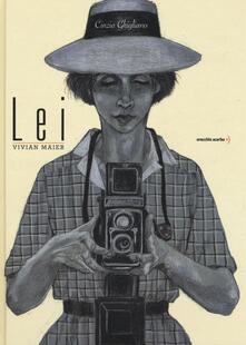 Lei. Vivian Maier - Cinzia Ghigliano - copertina