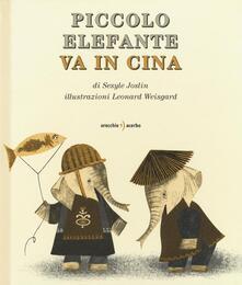 Camfeed.it Piccolo Elefante va in Cina. Ediz. illustrata Image