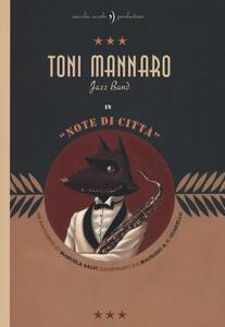 Toni Mannaro Jazz Band. Note di città