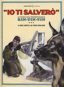 Antondemarirreguera.es «Io ti salverò». La storia dell'indimenticabile Rin-Tin-Tin. Ediz. a colori Image