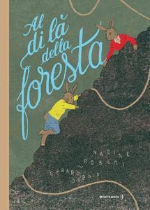 Libro Al di là della foresta. Ediz. a colori Nadine Robert