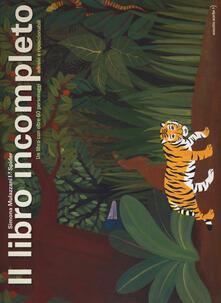 Rallydeicolliscaligeri.it Il libro incompleto. Un libro con oltre 60 personaggi adesivi e riposizionabili. Ediz. a colori. Ediz. a spirale Image