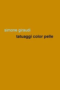 Libro Tatuaggi color pelle Simone Giraudi