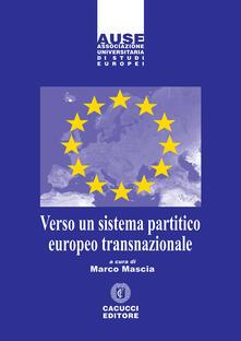 Verso un sistema partitico europeo transnazionale - Marco Mascia - ebook