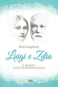 Luigi e Zelia. Il segreto di un matrimonio santo