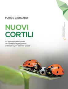 Nuovi cortili. Lo sviluppo relazionale dei contesti di prossimità: indicazioni per il lavoro sociale.pdf