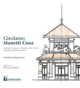 Girolamo Manetti Cusa. Architetto, ingegnere, fotografo (1883-1970) dal liberty alla ricostruzione
