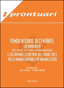 Fondo risorse decentrate. La sanatoria (Art.4 del D.L. 16/2014 e Circolari Ministeriali). La contabilizzazione del Fondo 2015 nella nuova contabilità armonizzata
