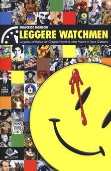 Daddyswing.es Leggere Watchmen. La guida definitiva del graphic novel di Alan Moore e Dave Gibbons Image