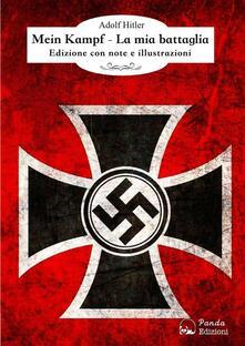 Mein Kampf - La mia battaglia - Adolf Hitler - ebook