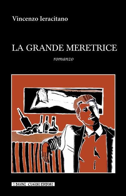 La grande meretrice - Vincenzo Ieracitano - Libro - I Buoni Cugini -  Albatro randagio | IBS