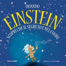 Quando Einstein scoprì che il segreto è nel cuore - Maria Serra - copertina