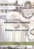 Libro Infrastrutture idrauliche. Vol. 1: Idrologia e risorse idriche. Guido Calenda