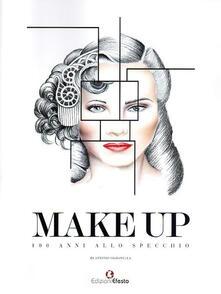 Make up. 100 anni allo specchio - Antonio Ciaramella - copertina
