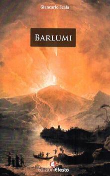 Barlumi. Avventure semiserie nell'aldilà - Giancarlo Scala - copertina