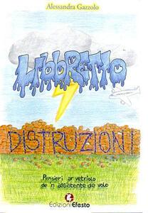 Libro Libbretto distruzioni. Pensieri ar vetriolo de 'n assistente de volo Alessandra Gazzolo
