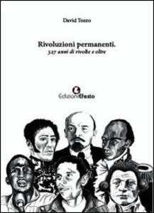 Rivoluzioni permanenti. 327 anni di rivolte e oltre - David Tozzo - copertina
