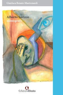 Alberto Savinio scenografo - Gianluca R. Mastronardi - copertina