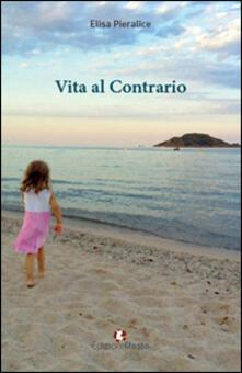 Vita al contrario - Elisa Pieralice - copertina