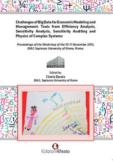 Challenges of big data for economic modeling and management. Tools from efficiency analysis, sensitivity analysis, sensitivity auditing and physics of complex system - copertina