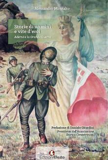 Storie di uomini e vite d'eroi. Adernò e la Grande Guerra - Alessandro Montalto - copertina