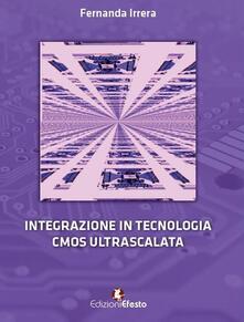 Integrazione in tecnologia CMOS ultrascalata.pdf