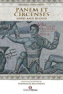 Panem et circenses. Sand and blood. Ediz. inglese - Giorgio Franchetti - copertina