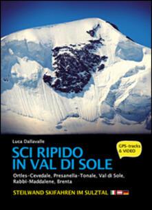 Steamcon.it Sci ripido in Val di Sole. 57 itinerari di scialpinismo e sci ripido in Ortles-Cevedale, Presanella-Tonale, Val di Sole, Rabbi-Maddalene, Brenta. Ediz. multilingue Image