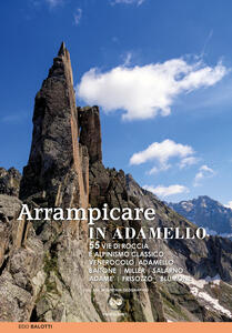 Arrampicare in Adamello. 55 vi..