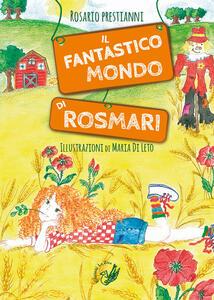 Il fantastico mondo di RosMari. Ediz. illustrata