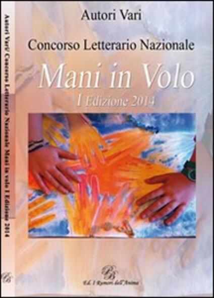 Concorso letterario «Mani in volo». 1ª edizione - copertina