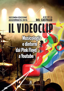 Il videoclip. Musicologia e dintorni dai Pink Floyd a Youtube.pdf